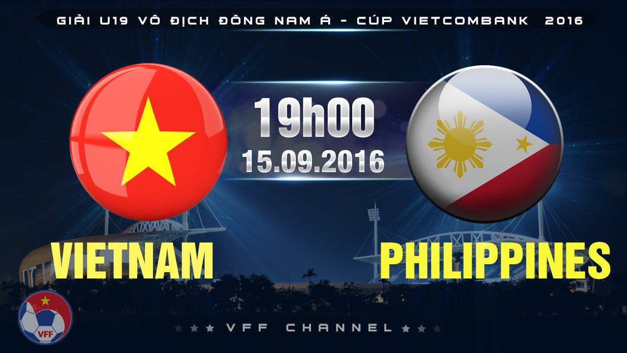Xem lại: U19 Việt Nam vs U19 Philippines