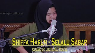 Download SHIFFA HARUN-SELALU SABAR, cover by justcall rosse