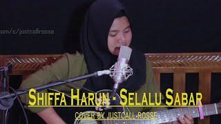 Download Lagu SHIFFA HARUN-SELALU SABAR, cover by justcall rosse mp3