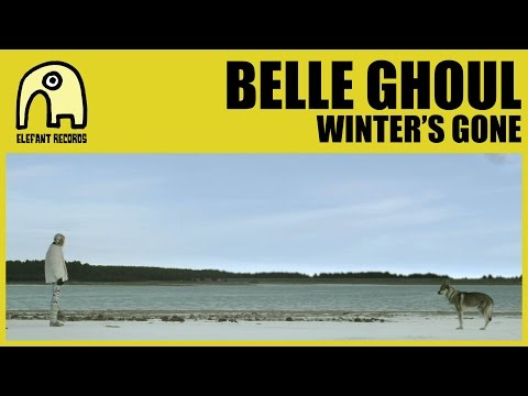 BELLE GHOUL - Winter's Gone [Official]