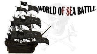 Пираты, морские сражения PVP, PVE, открытый мир - World of sea battle прохождение