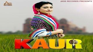 New Punjabi Songs 2016 | Kaur | Anmol Gagan Maan | Latest Punjabi Songs 2016 | Jass Records