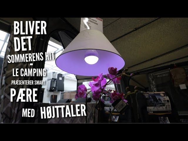 Bliver det sommerens hit - LE Camping præsenterer Pære med farveskift og højttaler