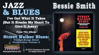 Watch Bessie Smith Ive Got What It Takes But It Breaks My video