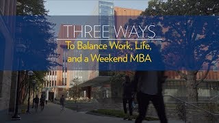 Three Ways To Balance Work, Life, and a Weekend MBA Program - Michigan Ross