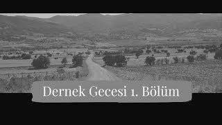 Çakırçalı Köyü 2018 Yılı Dernek Gecesi | 1.Bölüm