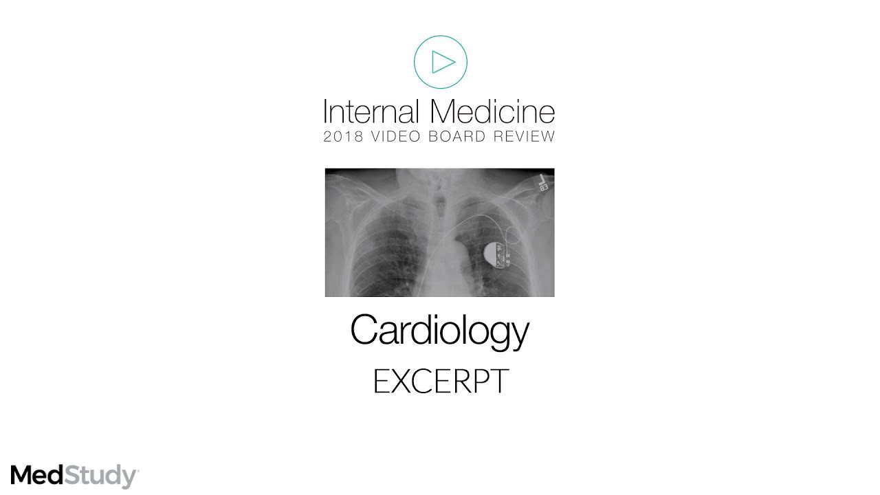 Cardiology | 2018 Internal Medicine Video Board Review