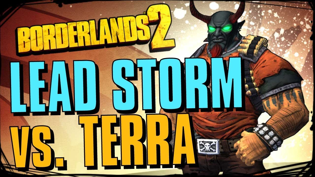 Borderlands 2 - Lead Storm of DEATH (How to Kill Terra EASY)