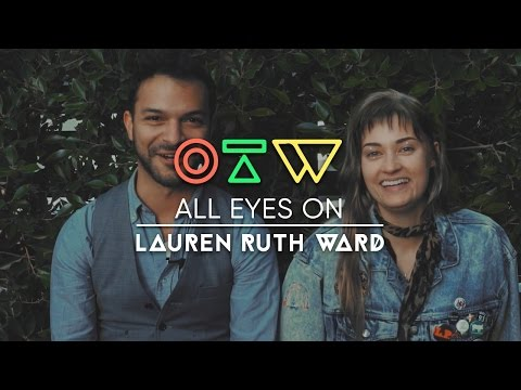 """All Eyes On Lauren Ruth Ward [Interview + """"Make Love To Myself"""" Live]   Ones To Watch"""