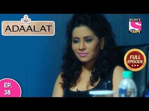 Adaalat - Full Episode  38 - 09th February, 2018