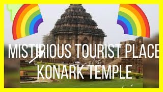 Mistirious tourist place konark sun temple