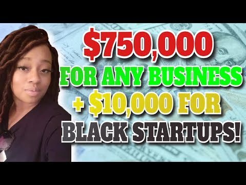 HURRY $750,000 Small Business Grants For Everyone + $10,000 Grants for Black Startups!