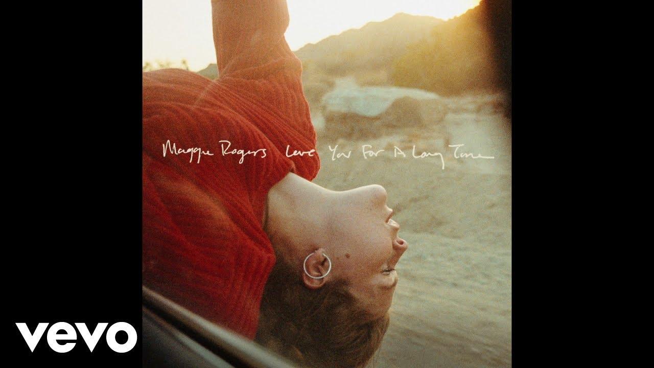Arti Terjemahan Lirik Lagu Maggie Rogers - Love You for a Long Time