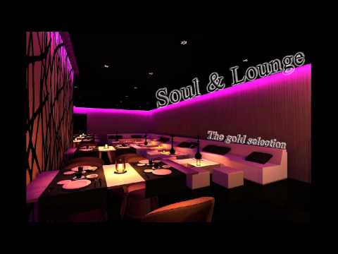 Chillout mix 2014: Soul & Lounge  - The Gold Selection Mixed By Soulexis