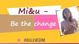 I AM another YOU | Let's Be the Change We want to See in Our World | 'WalkwithMi'