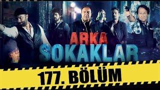 ARKA SOKAKLAR 177. BÖLÜM  FULL HD