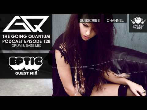 GQ Podcast - Drum & Bass Mix & Eptic Guest Mix [Ep.128]