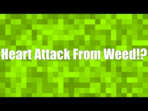Heart Attack From Weed!?