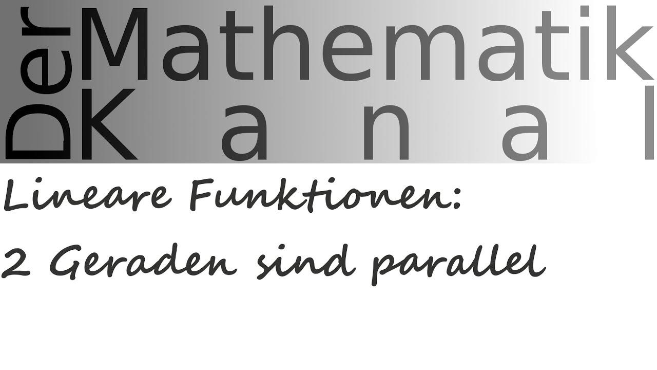 Lineare Funktionen: 2 Geraden sind parallel | DerMathematikKanal ...