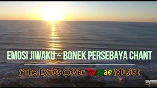 Emosi Jiwaku ~ Bonek Persebaya Chant (The Lyrics Cover Reggae Music) || Green Force 🐊