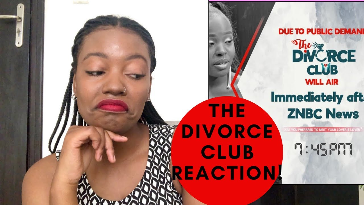 Download The divorce club reaction / My honest opinion/ Zambian YouTuber