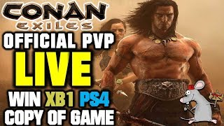 CONAN EXILES OFFICIAL PVP - LIVE! WIN A COPY ON XB1 AND PS4