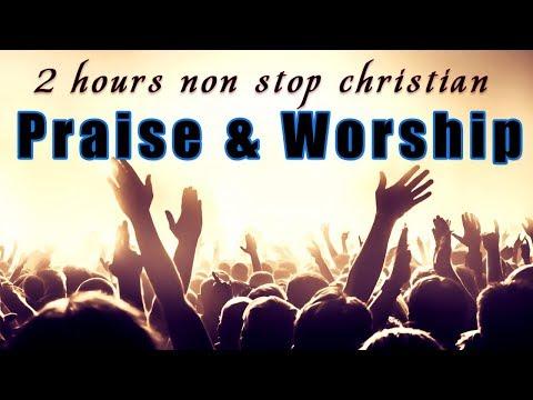 2 Hours Non Stop Worship Songs With Lyrics - WORSHIP & PRAISE SONGS - Christian Gospel Songs 2019