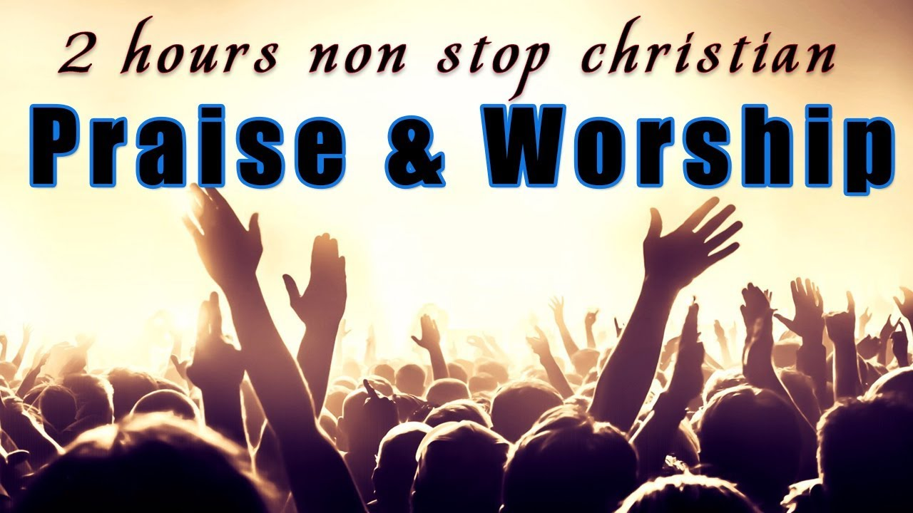 2 Hours Non Stop Worship Songs With Lyrics Worship