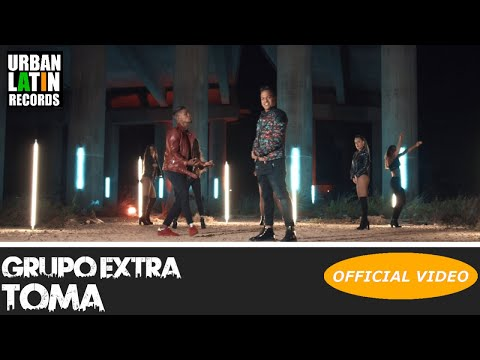 GRUPO EXTRA - TOMA - (OFFICIAL VIDEO) REGGAETON 2018