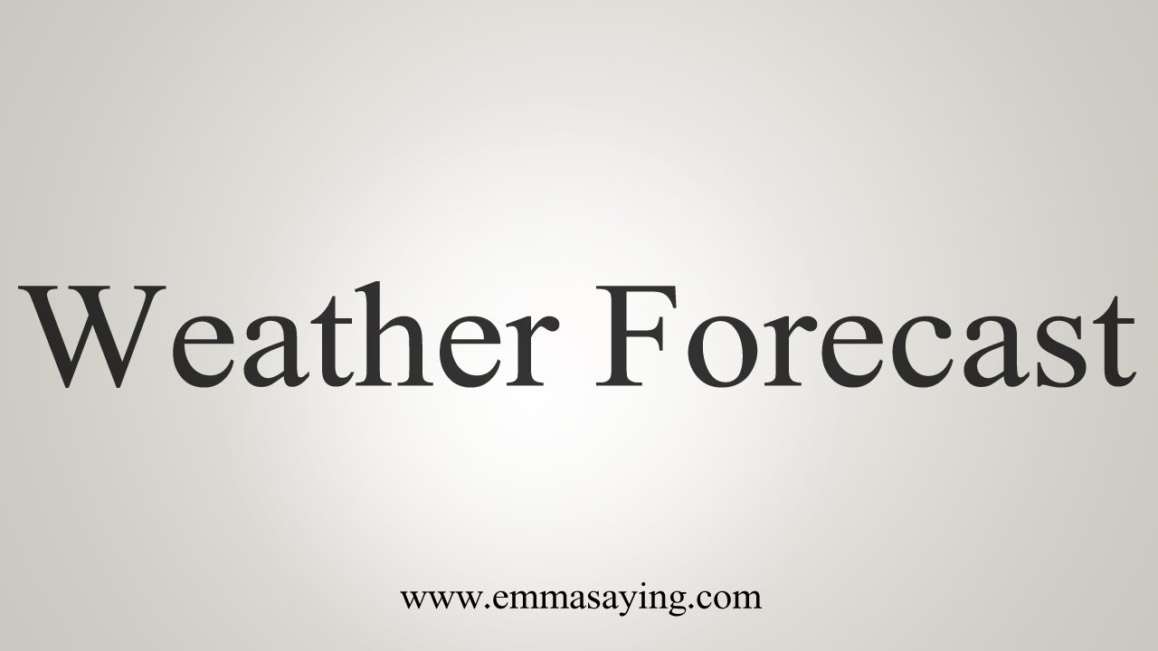 How To Say Weather Forecast