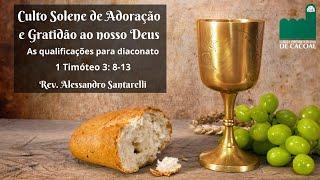 Culto Solene de Adoração e Gratidão ao nosso Deus - Das 18h