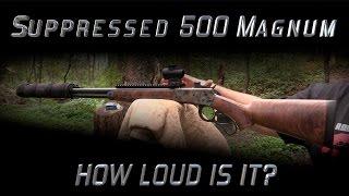 500 s magnum suppressor sound test bowers vers 50