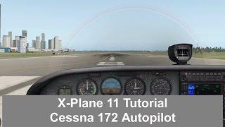 X-Plane 11 - Cessna 172 Autopilot