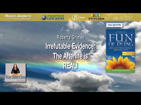The Evidence is In: The Afterlife is Real! feat. Roberta Grimes (July 2017)