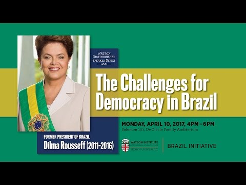 President Dilma Rousseff – The Challenges for Democracy in Brazil (English translation)