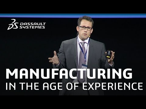 Manufacturing in the Age of Experience - The Race to Manufacturing 4.0 - Dassault Systèmes