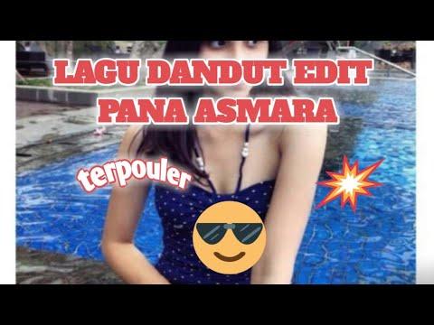 Lagu Dandut Edit Dj  - Pana Asmara-
