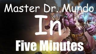 Dr. Mundo guide: 5 Minutes to Master Dr. Mundo