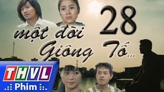THVL | Một đời giông tố - Tập 28