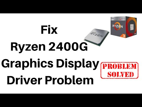 Fix Ryzen 2400G Graphics Display Driver Problem