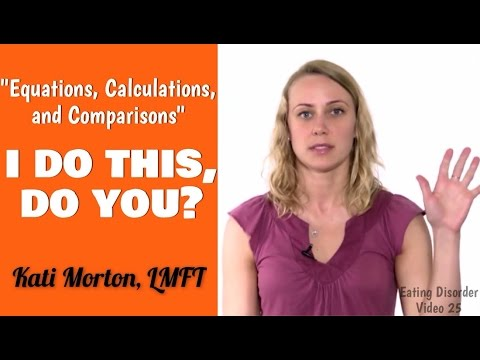 """""""Equations, Calculations and Comparisons"""" I DO THIS, DO YOU? -- Eating Disorder Video"""
