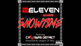 2Eleven Showtime ft Cali Swag District