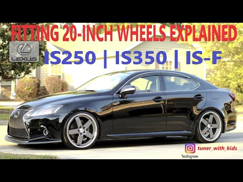 Fitting 20 Inch Wheels | Lexus IS250 IS350 IS-F GS350