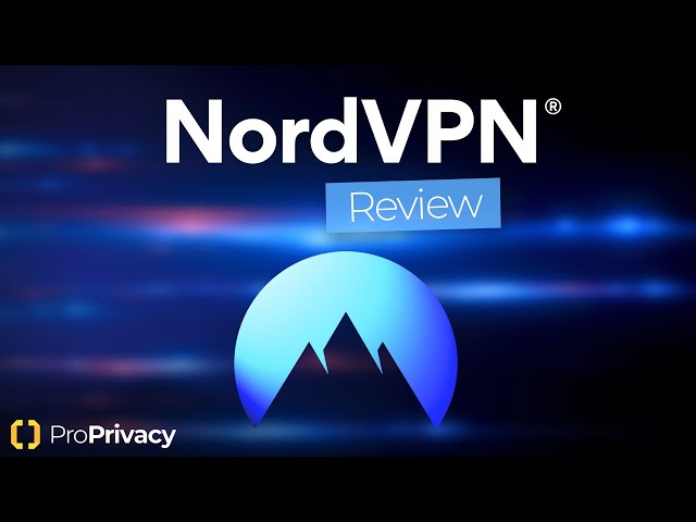 NordVPN Review 2020 🗻Too Good To Be True? 🤞ProPrivacy ✅