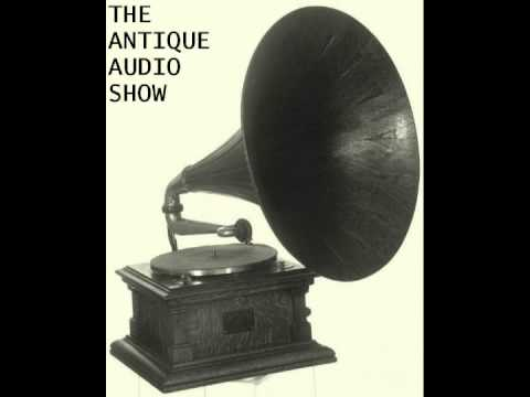 """Antique Audio Show for June 15 2014 """"The Year 1900"""""""