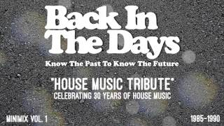 "BACK IN THE DAYS ""HOUSE MUSIC TRIBUTE"" minimix vol.1 (1985 - 1990)"