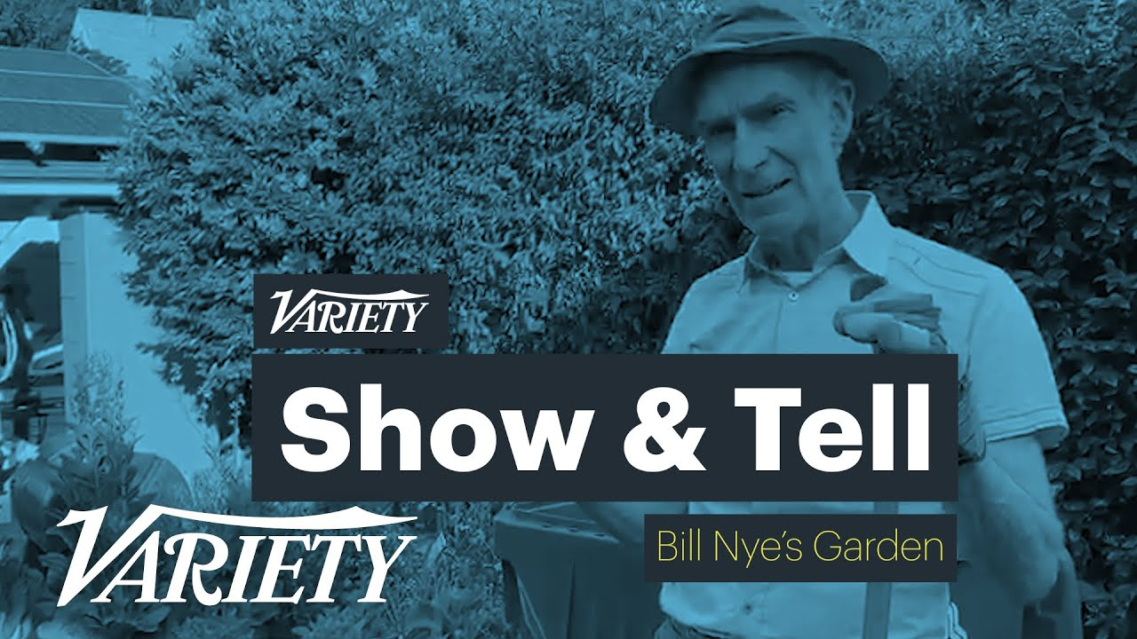 Bill Nye Gives An Educational Tour of His Garden on Variety's 'Show & Tell'