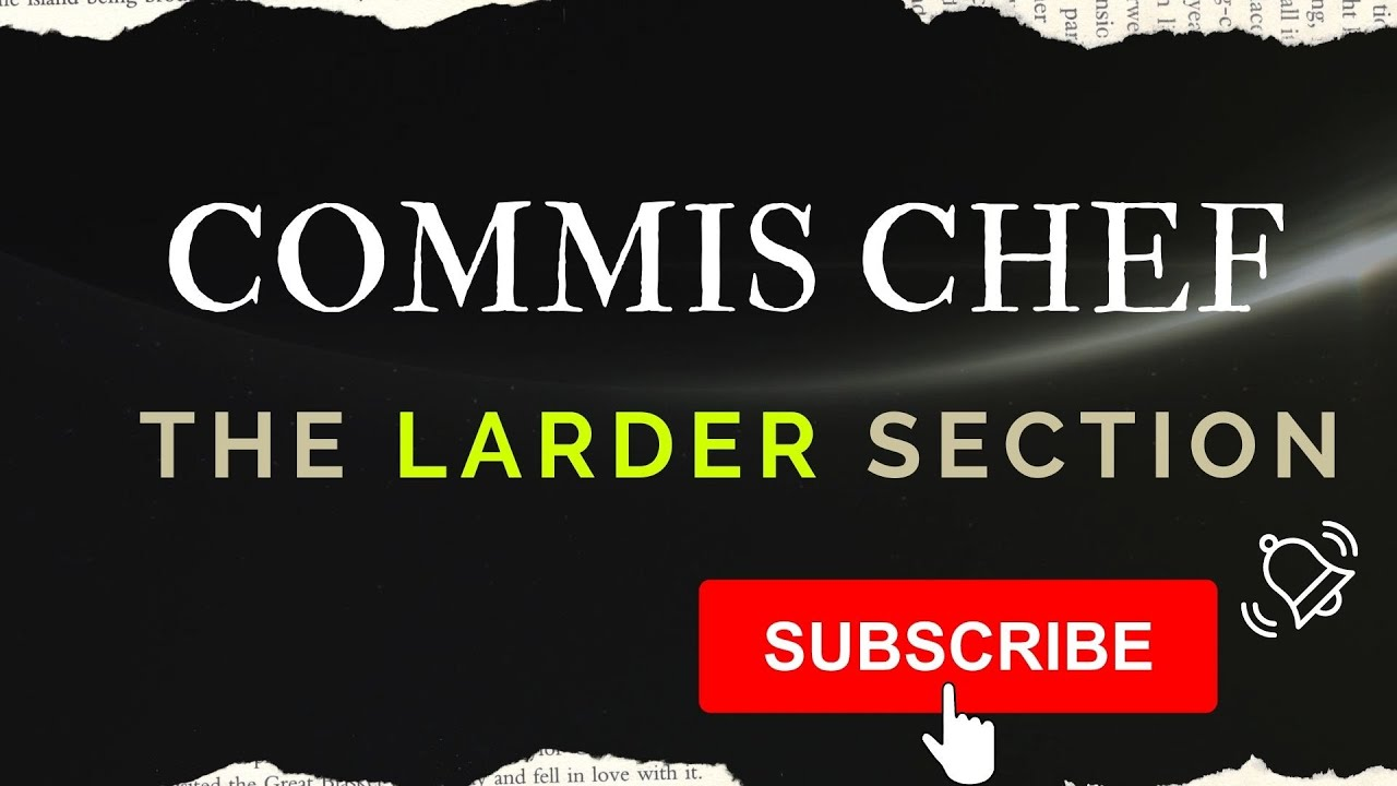 The Commis Chef Job Duties And Tips For The \'Larder Section\' - YouTube