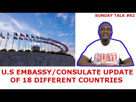 SUNDAY TALK #62 (U.S EMBASSY/CONSULATE UPDATE OF 18 COUNTRIES)