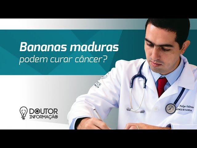 Banana Madura funciona contra câncer?